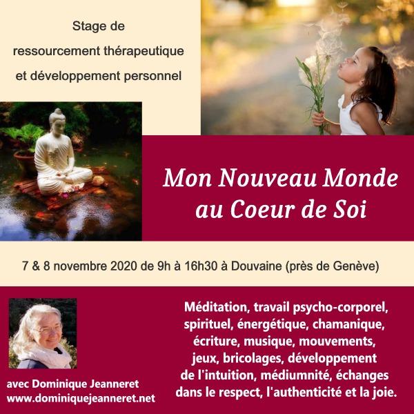 """7 & 8 novembre 2020 à Douvaine (FR) : Atelier """"Mon Nouveau Monde au Coeur de Soi"""" avec Dominique Jeanneret du Québec 3"""