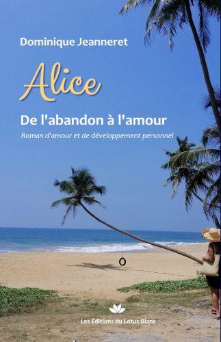 Livre : Alice - De l'abandon à l'amour 1